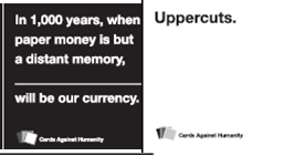 In 1000 years, when paper money is but a distant memory, uppercuts will be our currency.
